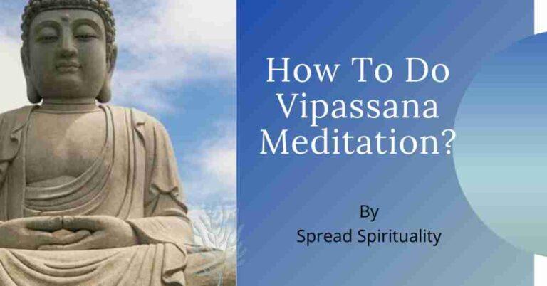 How to do Vipassana meditation?